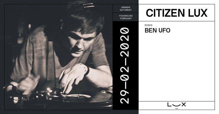 Citizen Lux: Ben UFO x Zé Pedro Moura