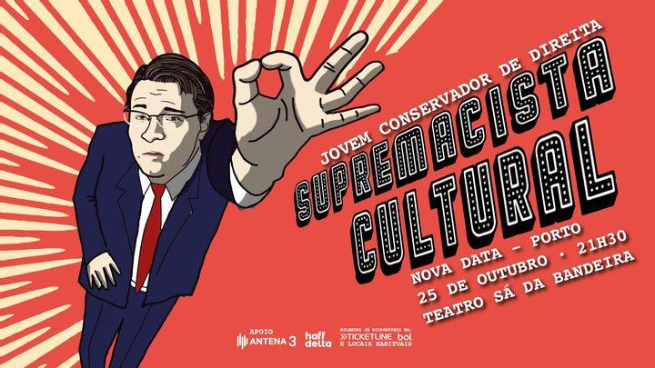 JCD - Supremacista Cultural no Porto