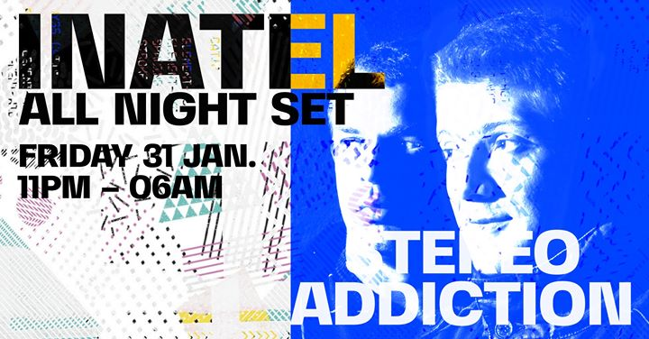 Inatel - All Nigh Set w/ Stereo Addiction