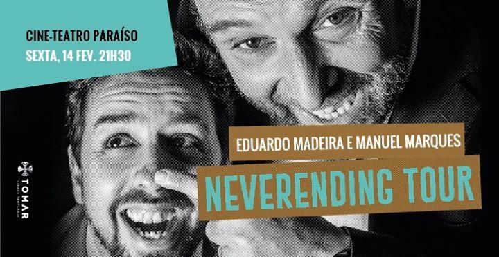 Neverending Tour com Eduardo Madeira e Manuel Marques