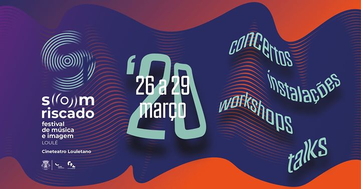 Som Riscado   Festival de Música e Imagem de Loulé [cancelado]