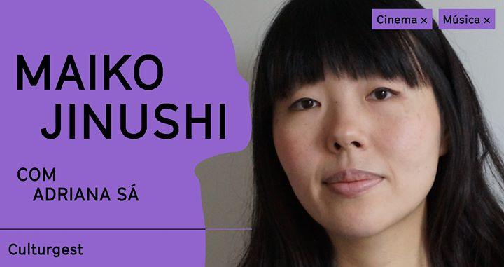 Cancelado - Música x Maiko Jinushi com Adriana Sá | IndieLisboa