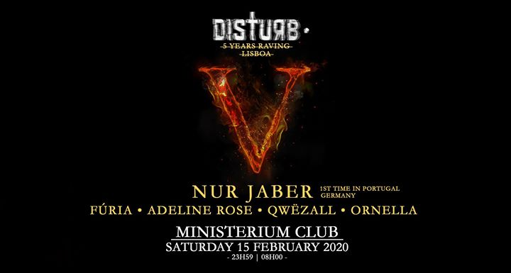 Nur Jaber | Disturb • 5 Years Raving . Lisboa