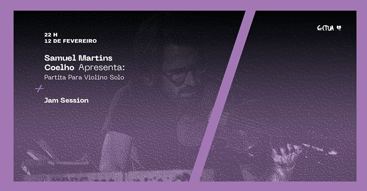 Partita para Violino Solo por Samuel M. Coelho + Jam session