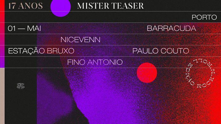 17 anos de Mister Teaser-Edição Rock'n'Roll—BARRACUDA—Porto