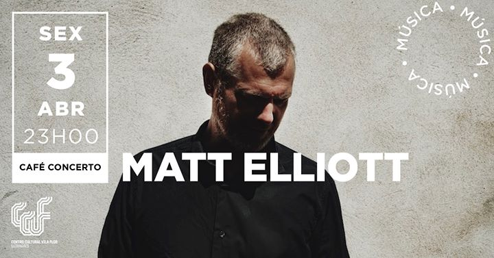 Matt Elliott * Adiado*