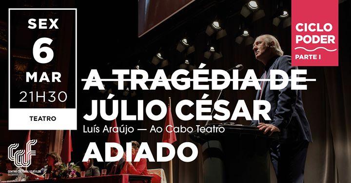 A Tragédia de Júlio César - Adiado