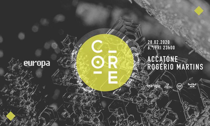 Accatone ✚ Rogério Martins - Europa's Core // 28.02 // 6.ª/Fri