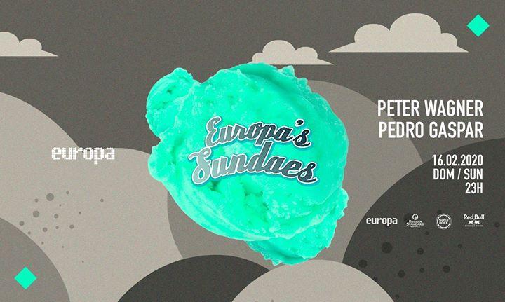 Peter Wagner ✚ Pedro Gaspar - Europa's Sundaes \/ 16.02 \/ 23h
