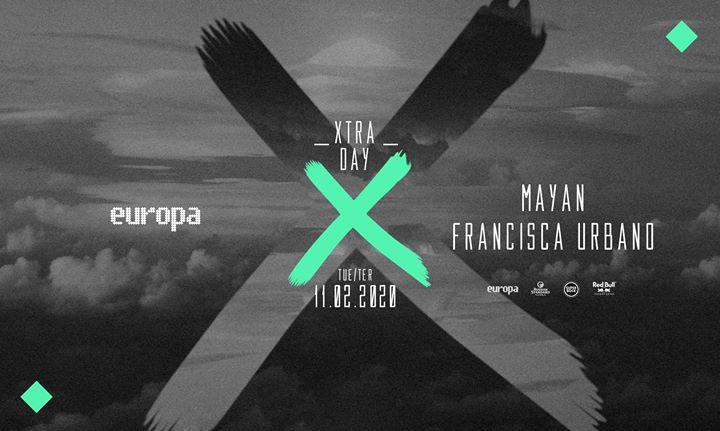 Mayan ✚ Francisca Urbano - Europa's Xtra Day // 11.02 // 3.ª/Tue