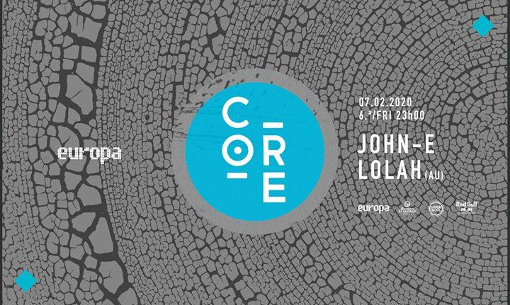John-E ✚ Lolah (Aus) - Europa's Core // 07.02 // 6.ª/Fri // 23h