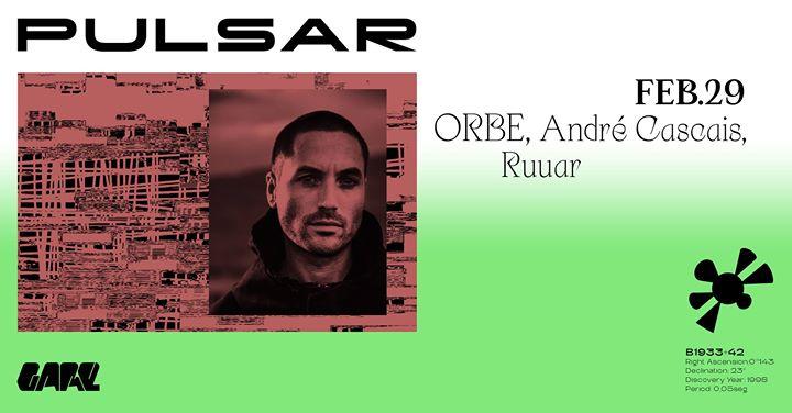 Pulsar w/ ORBE, André Cascais, Ruuar