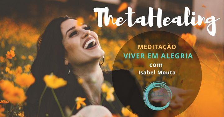 Meditação ThetaHealing: Viver em Alegria