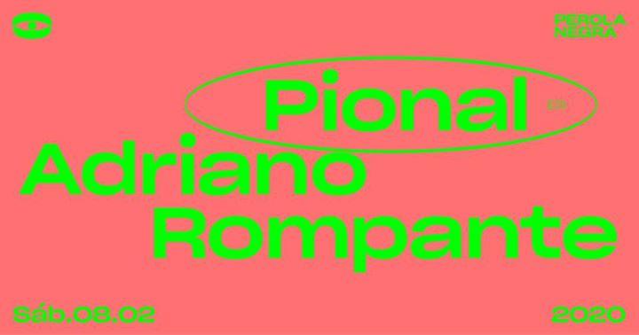 Pional, Rompante, Adriano