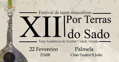 XII TERRAS DO SADO FESTIVAL DE TUNAS DA T.A.S.C.A