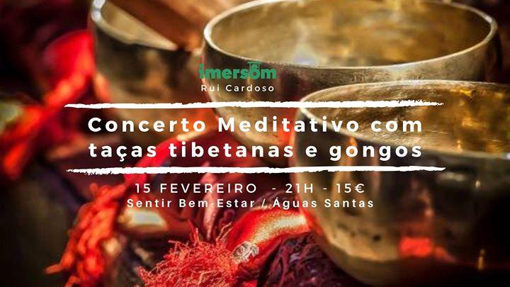 Concerto meditativo com taças e gongos (Sentir Bem-Estar)