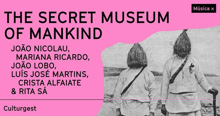 Adiado: Música x The Secret Museum of Mankind