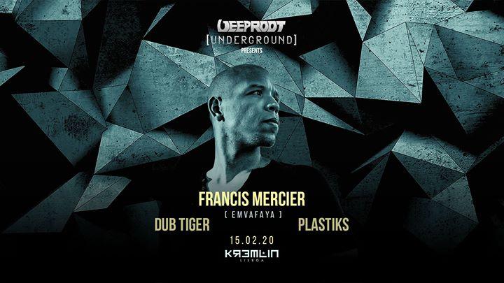 Deeproot Underground Pres. Francis Mercier