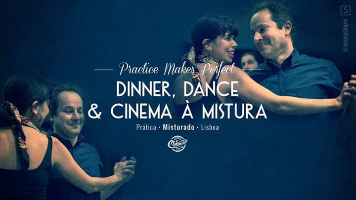 Prática • Dinner, Dance & Cinema à Mistura