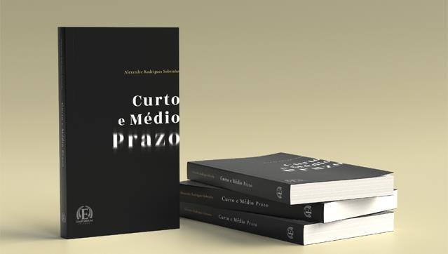 """Apresentação do livro """"Curto e Médio Prazo"""", de Alexandre Rodrigues Sobrinho"""