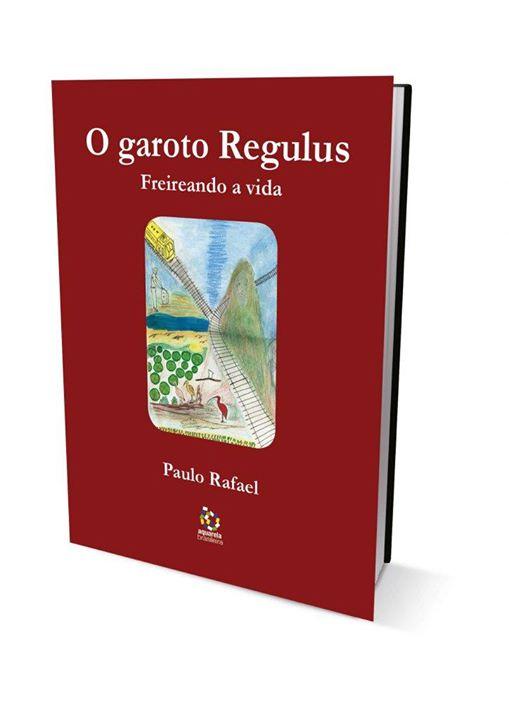 O garoto Regulus: Freireando a vida | Paulo Rafael