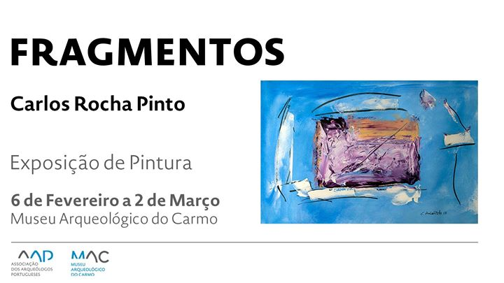 Fragmentos: Exposição de Pintura de Carlos Rocha Pinto