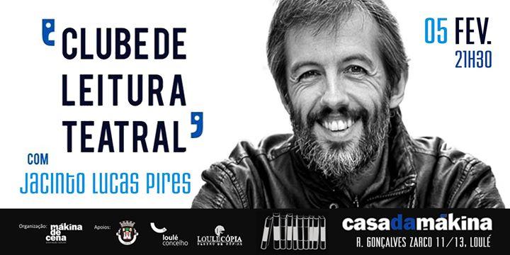 Clube de Leitura Teatral de Loulé - com Jacinto Lucas Pires