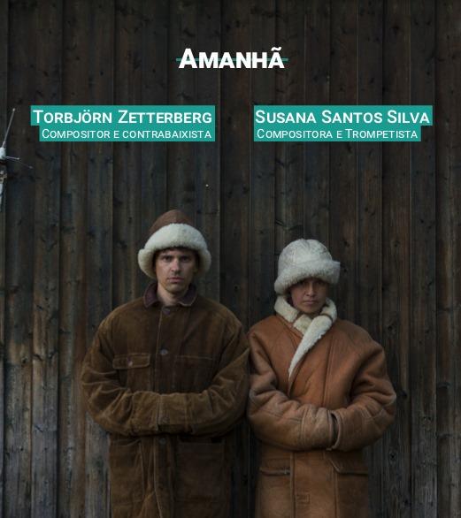 Espetáculo de Música Amanhã de Susana e Torbjörn