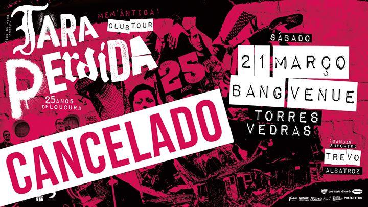 Tara Perdida - 25 Anos Club Tour   Torres Vedras Bang Venue