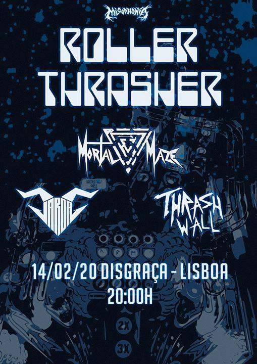 Roller Thrasher Tour - Mortal Maze & ThrashWall & Jarda - Disgraça