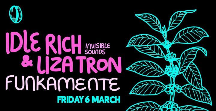 Funkamente + Idle Rich & Liza Tron