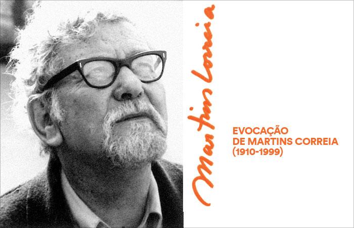 Evocação de Martins Correia (1910-1999)