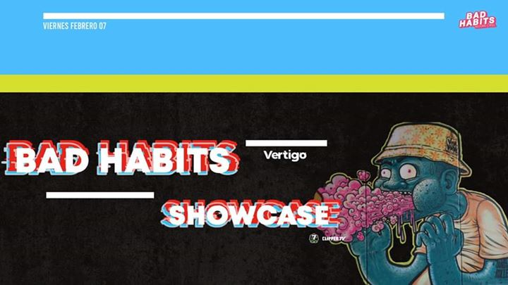 Bad Habits Showcase at Club Vertigo
