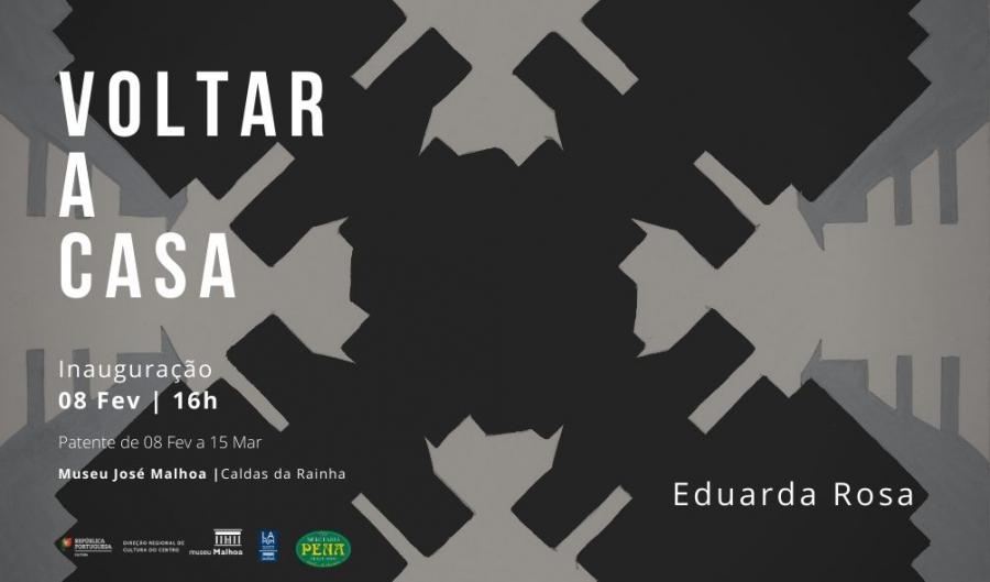 Voltar a Casa | Exposição de Eduarda Rosa