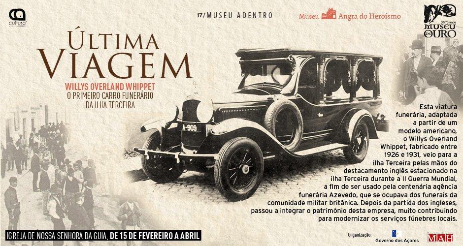 Museu Adentro/17 | A Última Viagem: Willys Overland Whippet - O Primeiro Carro Funerário da Ilha Terceira