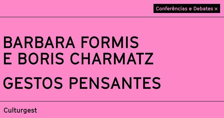 Conferência x Boris Charmatz e Barbara Formis: Gestos Pensantes
