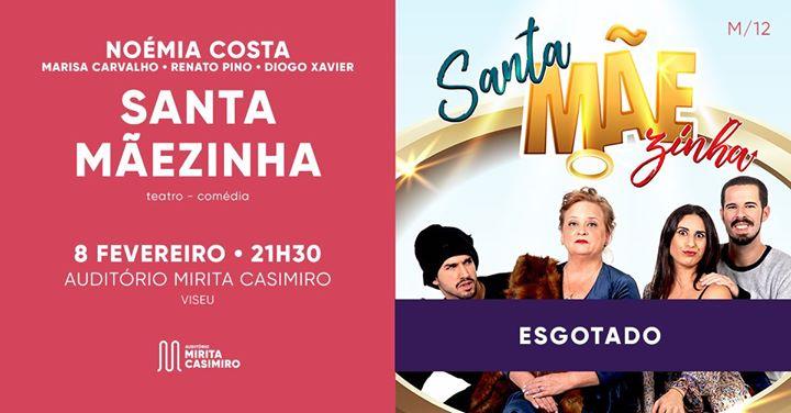 Santa Mãezinha - Teatro / Comédia com Noémia Costa - VISEU
