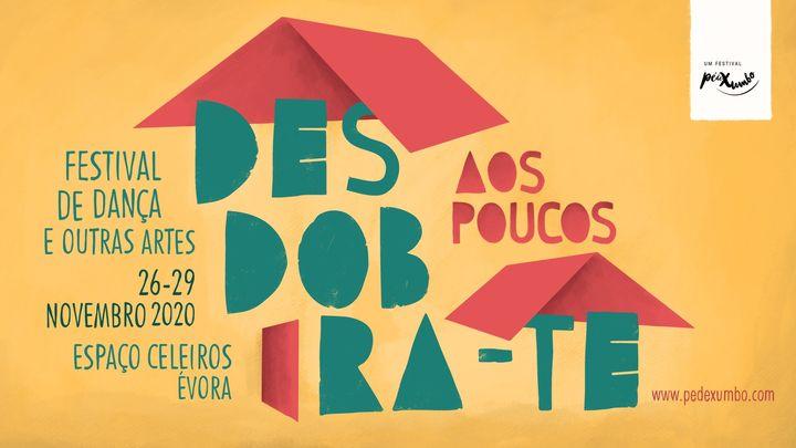 DESDOBRA-TE 2020 - Festival de Dança e Outras Artes