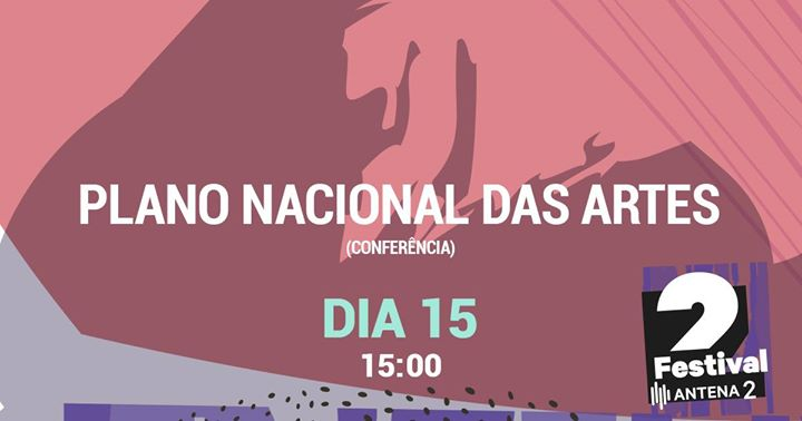 Festival Antena 2 | Plano Nacional das Artes conferência