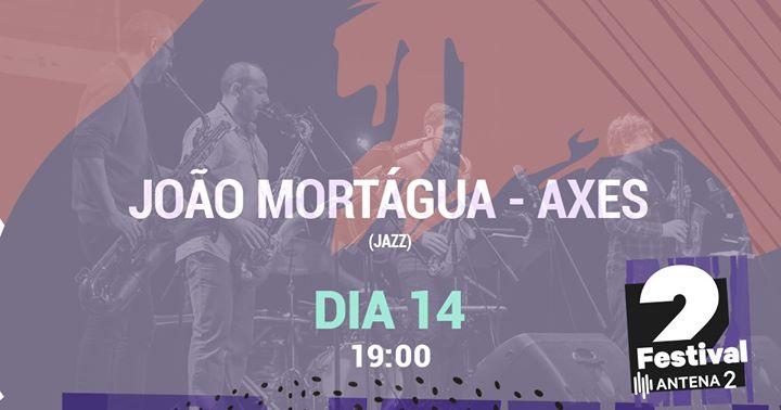 Festival Antena 2 | João Mortágua - Axes