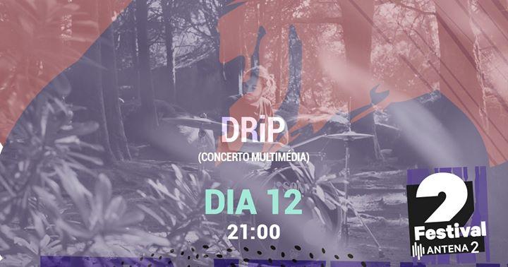 Festival Antena 2 | DRiP Daniel Rico