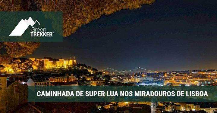 Caminhada de Super Lua nos Miradouros de Lisboa