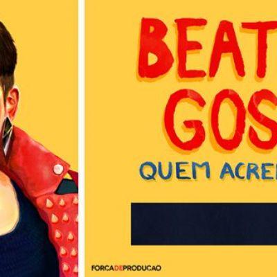 Beatriz Gosta - Quem Acredita Vai
