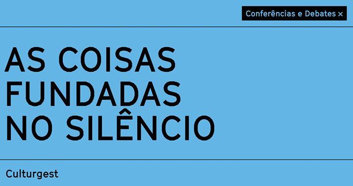 Conferências x As coisas fundadas no silêncio