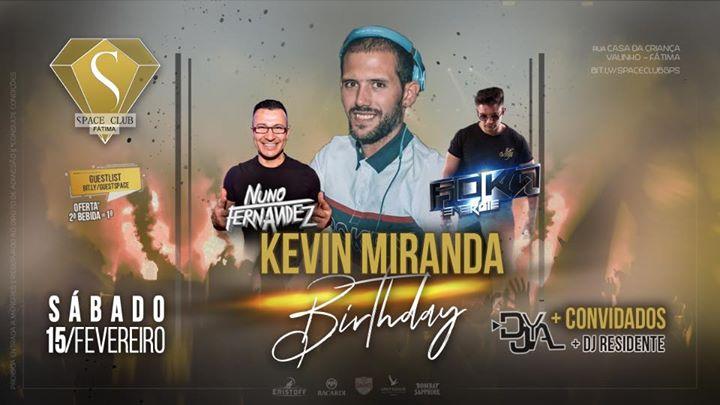 Kevin Miranda BIRTHDAY + DJ Nuno Fernandez + FokaEnergie + Dj Ya