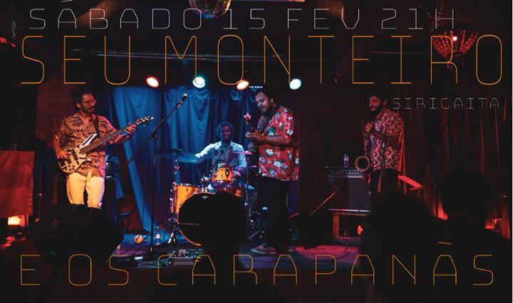 Seu Monteiro e os Carapanãs / concerto