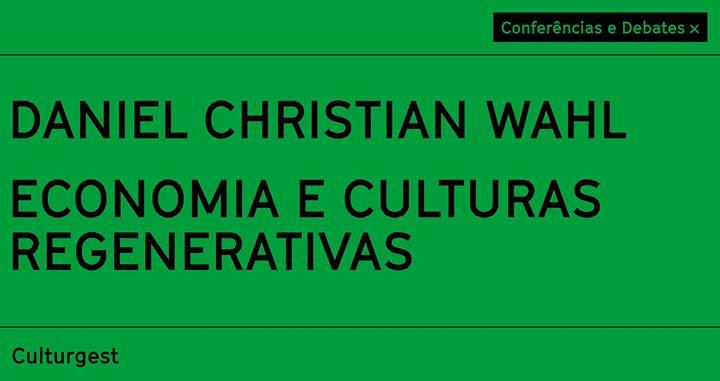 Economia e Culturas Regenerativas: Daniel Christian Wahl