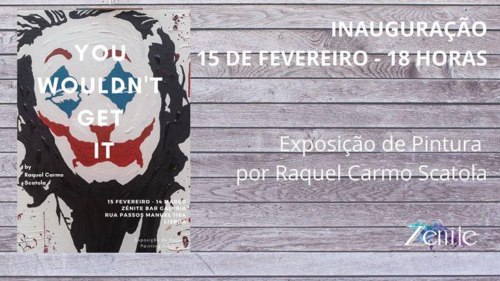 You Wouldn't Get It, by Raquel Carmo Scatola - Inauguração