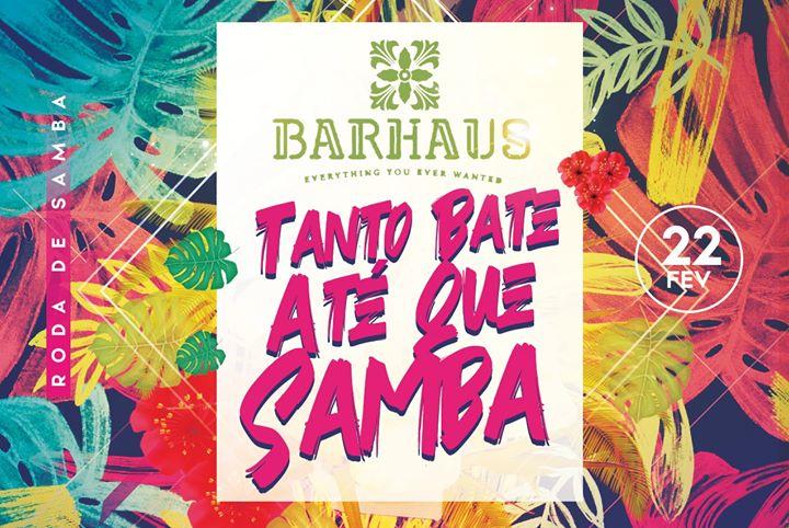 Pré Carnaval - Tanto Bate Até Que Samba @ Barhaus