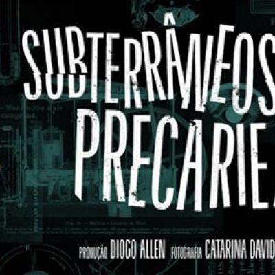 Subterrâneos da Precariedade: Filme + Debate na FCUL